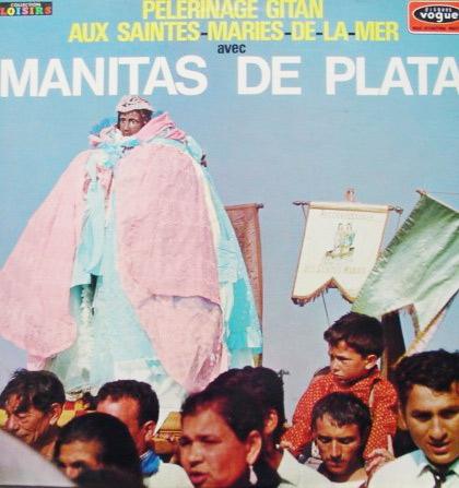 MANITAS DE PLATA - Pelerinage Gitan Aux Saintes Maries De La Mer