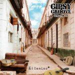 Gipsy Groove 2012年オリジナルアルバム「El Camino」の復刻版販売開始!